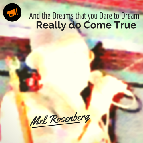 Artwork from the book - And the Dreams that you Dare to Dream Really do Come True by Mel Rosenberg - מל רוזנברג - Ourboox.com
