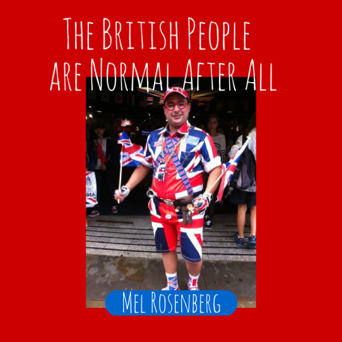 The British People are Normal After All by Mel Rosenberg - מל רוזנברג - Illustrated by Cover By Miki Peled - Ourboox.com
