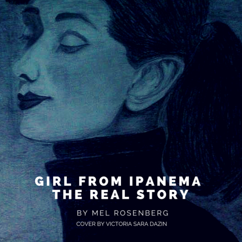 Artwork from the book - Girl from Ipanema – The Real Story by Mel Rosenberg - מל רוזנברג - Illustrated by Cover By Victoria Sara Dazin - Ourboox.com