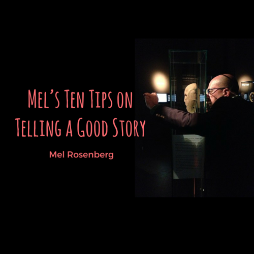Mel's Ten Tips on How to Tell a Good Story by Mel Rosenberg - מל רוזנברג - Ourboox.com