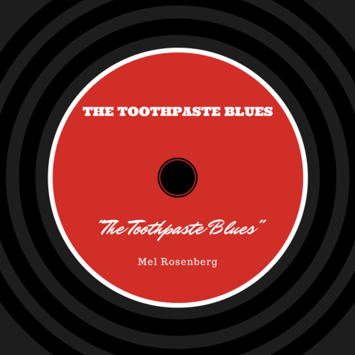 The Toothpaste Blues by Mel Rosenberg - מל רוזנברג - Ourboox.com