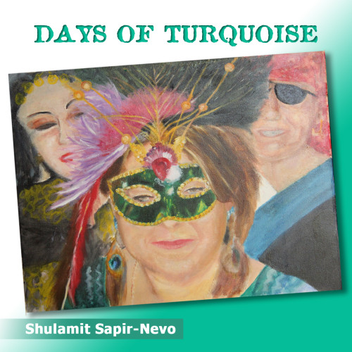 Days of Turquoise by Shulamit Sapir-Nevo - Illustrated by cover artwork by Isaac Amit - Ourboox.com