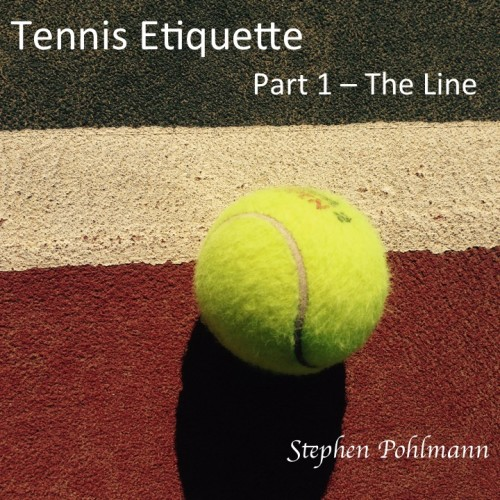 Tennis Etiquette – The Line by Stephen Pohlmann - Ourboox.com