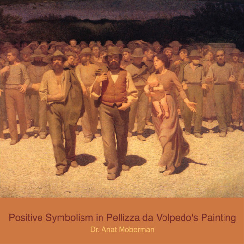 Positive Symbolism in Pellizza Da Volpedo's Paintings / Anat Moberman, Ph.D. ענת מוברמן by Anat Moberman, Ph.D. - Ourboox.com