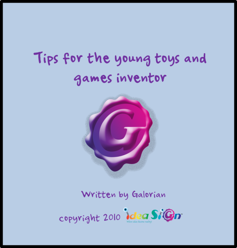 Tips for the young toys and games inventor by Galorian  - Illustrated by Galorian - Ourboox.com