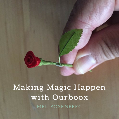 Making Magic Happen with Ourboox by Mel Rosenberg - מל רוזנברג - Ourboox.com