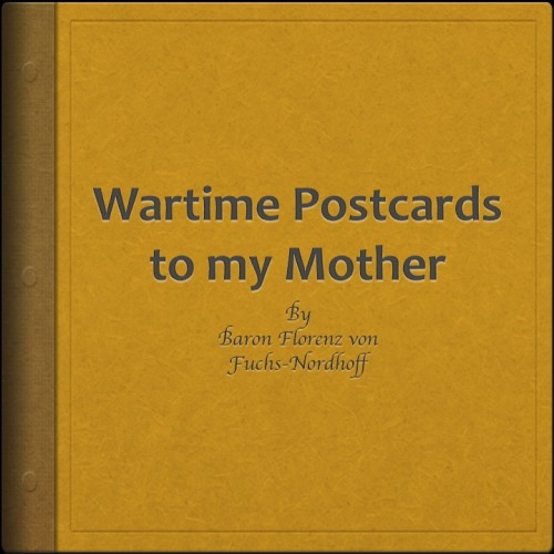 Artwork from the book - Wartime Postcards to my Mother by Stephen Pohlmann - Illustrated by Baron Florenz von Fuchs-Nordhoff - Ourboox.com