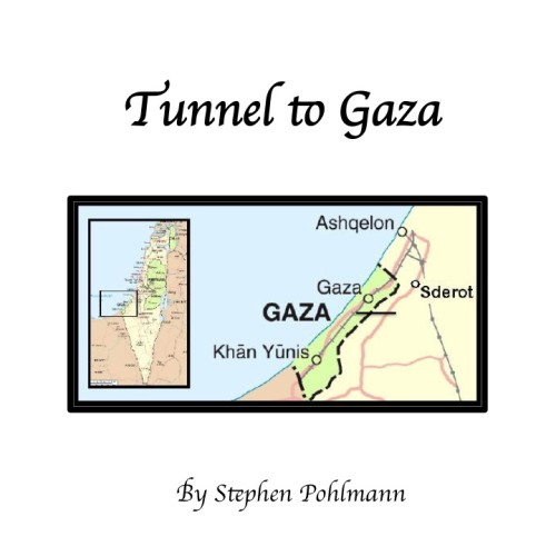 Tunnel to Gaza by Stephen Pohlmann - Illustrated by Stefan Bremner-Morris - Ourboox.com