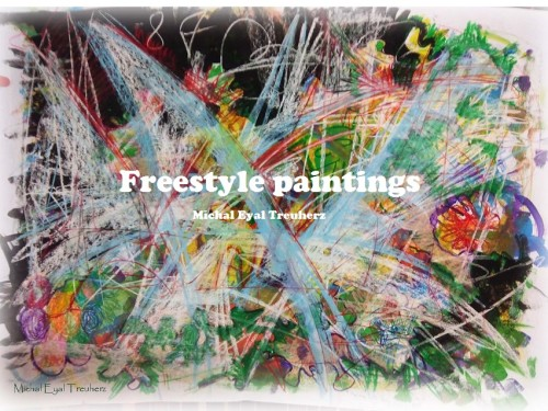 Freestyle paintings by Michal Eyal Treuherz - Illustrated by Michal Eyal Treuherz - Ourboox.com