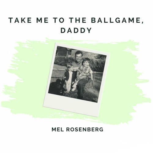 Take Me to the Ballgame, Daddy by Mel Rosenberg - מל רוזנברג - Ourboox.com