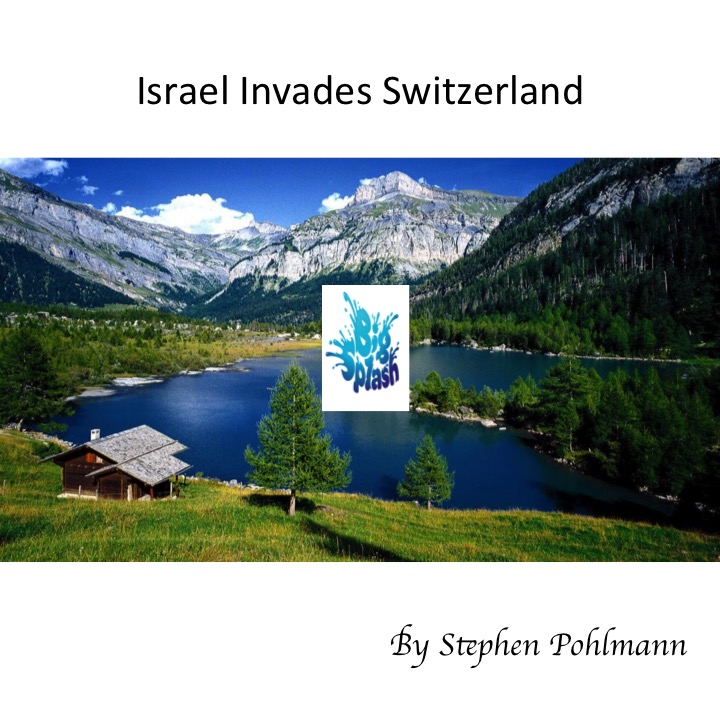 Artwork from the book - Israel Invades Switzerland by Stephen Pohlmann - Illustrated by Many - Ourboox.com