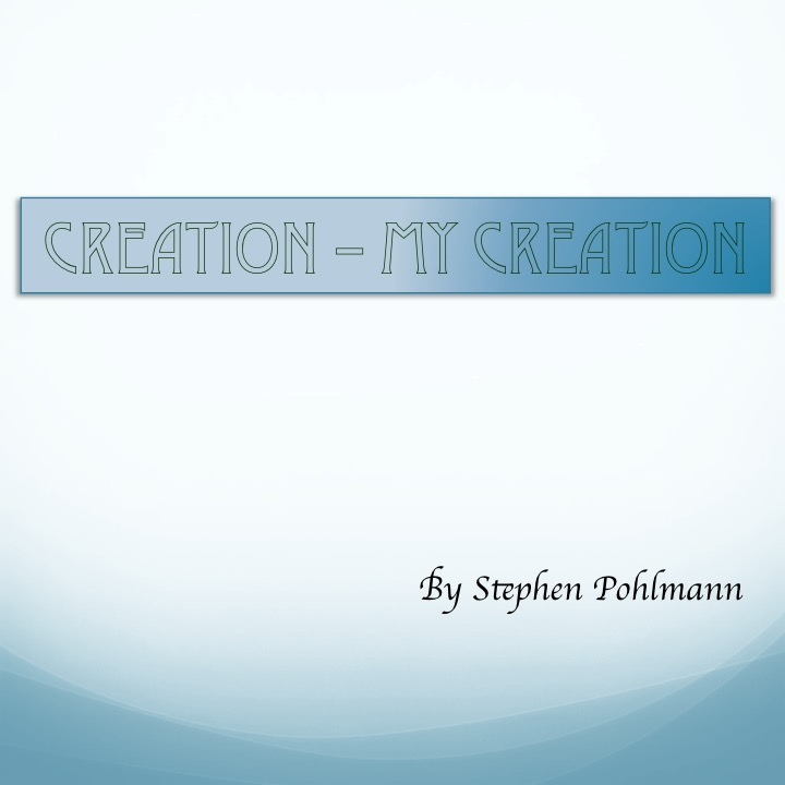 Artwork from the book - Creation – My Creation by Stephen Pohlmann - Illustrated by Stephen Pohlmann - Ourboox.com