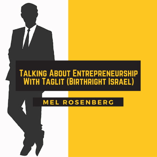 Talking About Entrepreneurship with Taglit (Birthright Israel) by Mel Rosenberg - מל רוזנברג - Illustrated by cover by: miki peled - Ourboox.com