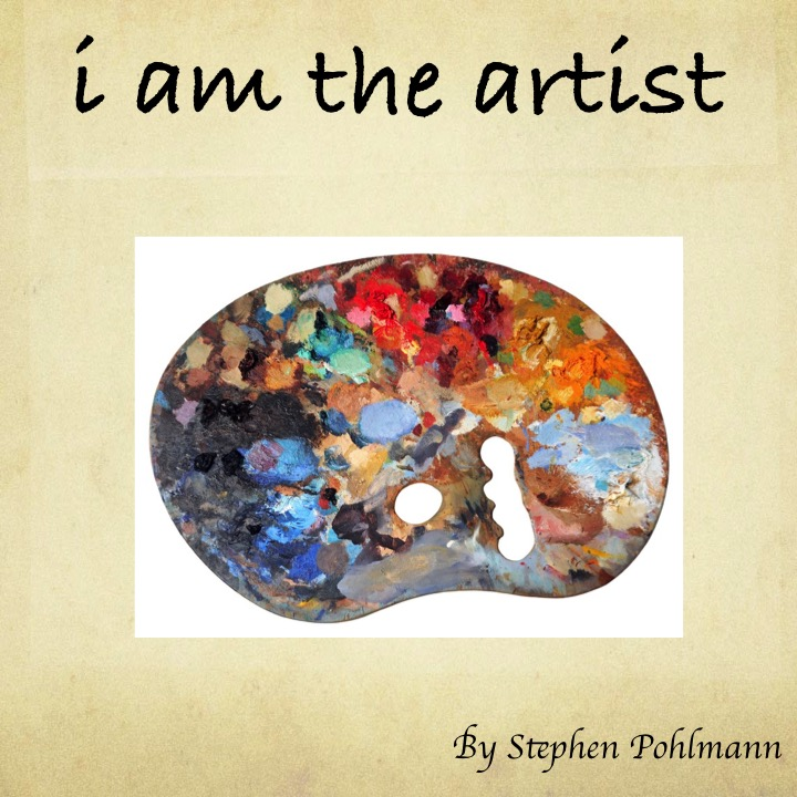 I am the Artist by Stephen Pohlmann - Illustrated by Dan Livni - Ourboox.com