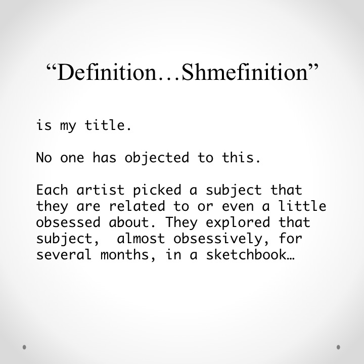 Artwork from the book - Definition… Shmefinition (An Exhibition) by Stephen Pohlmann - Illustrated by Shira Pohlmann and many wonderful colleagues - Ourboox.com