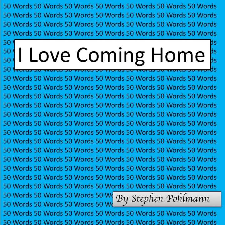 50W – I Love Coming Home by Stephen Pohlmann - Ourboox.com