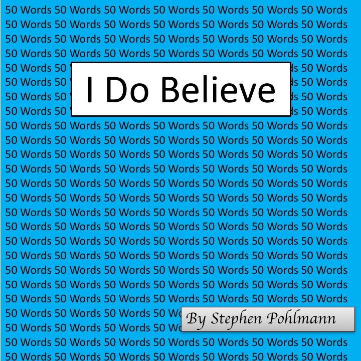 Artwork from the book - 50W – I Do Believe by Stephen Pohlmann - Ourboox.com