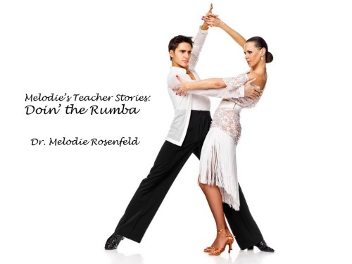 Melodie's Teacher Stories: Doin' the Rumba by Melodie Rosenfeld - Ourboox.com