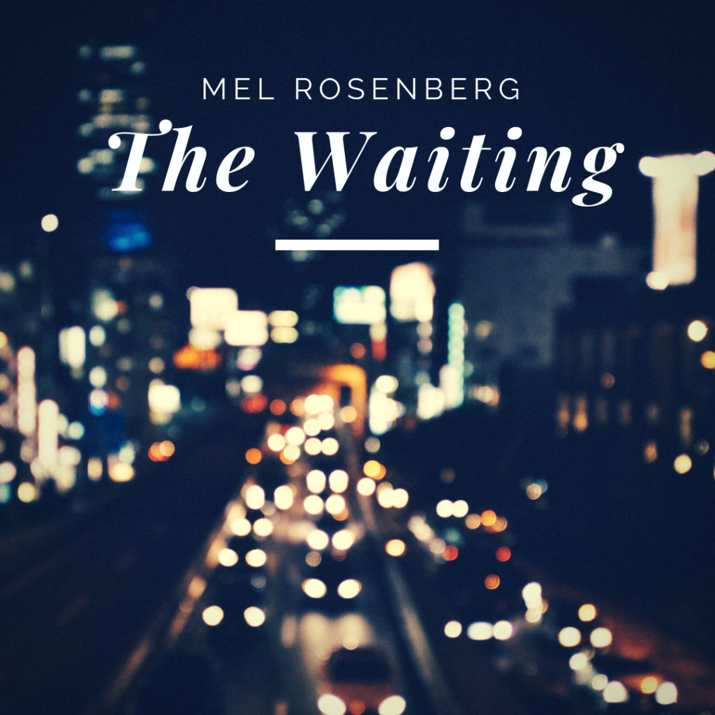 The Waiting by Mel Rosenberg - מל רוזנברג - Ourboox.com