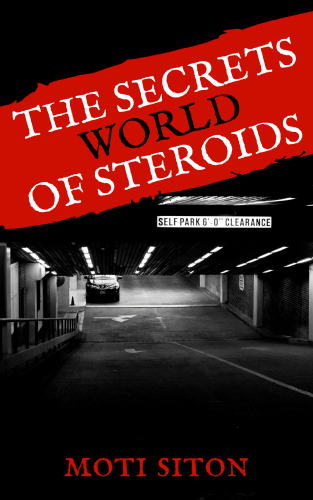 THE SECRETS WORLD OF STEROIDS by moti siton - Illustrated by MOTI SITON - Ourboox.com