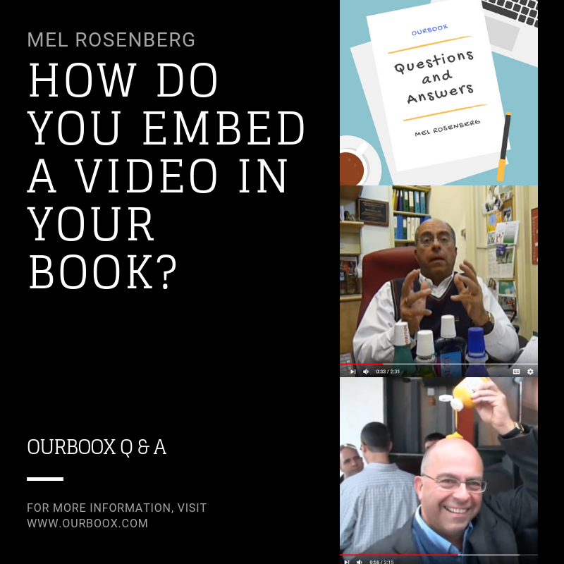 How Do You Embed a Video in Your Book? by Mel Rosenberg - מל רוזנברג - Ourboox.com