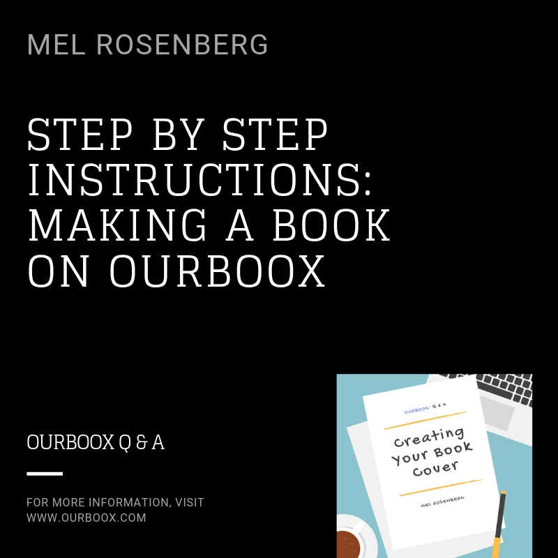 Step by Step Instructions – Making a Book on Ourboox – English Version by Mel Rosenberg - מל רוזנברג - Ourboox.com