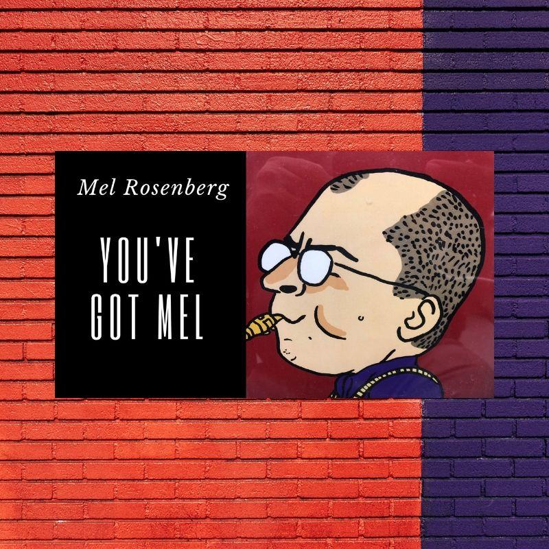 You've Got Mel Podcasts by Mel Rosenberg - מל רוזנברג - Illustrated by Cover Illustration: Dan Alon - Ourboox.com