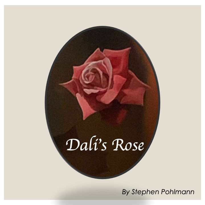 Dali's Rose by Stephen Pohlmann - Illustrated by Stephen Pohlmann - and Salvador Dali - Ourboox.com