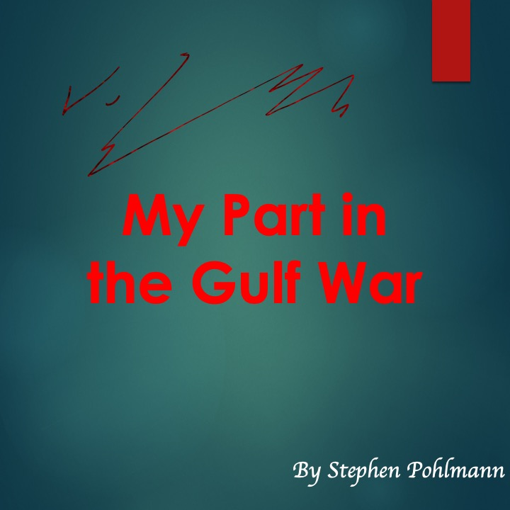 My Part in the Gulf War by Stephen Pohlmann - Ourboox.com