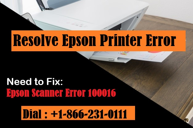 Epson Scanner Error 100016 {Solved} +1-866-231-0111 by jessievelesa  - Ourboox.com