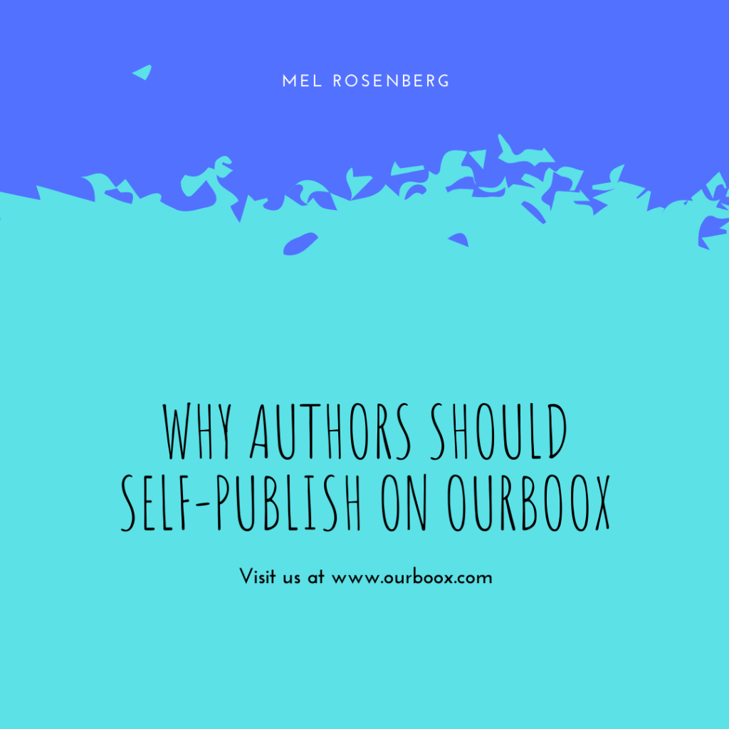 Why Authors Should Self-Publish on Ourboox by Mel Rosenberg - מל רוזנברג - Ourboox.com