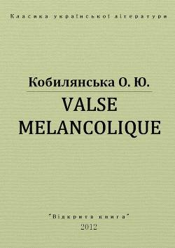 Valse Mélancolique by Ольга Кобилянська - Ourboox.com
