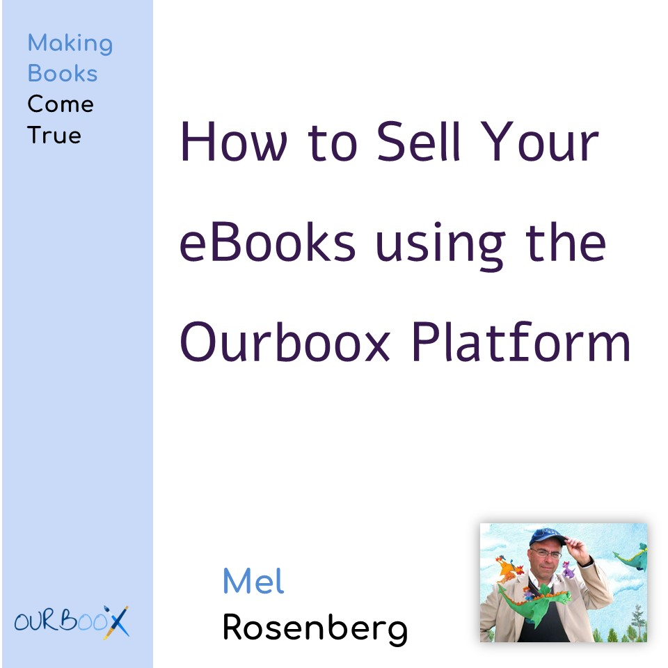 How to Sell Your eBooks using the Ourboox Platform by Mel Rosenberg - מל רוזנברג - Ourboox.com