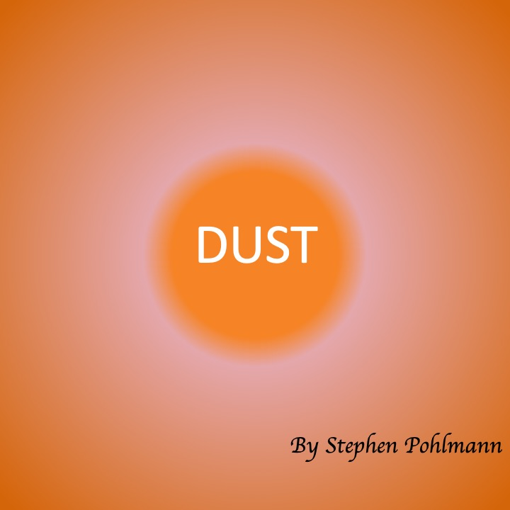 Dust by Stephen Pohlmann - Ourboox.com