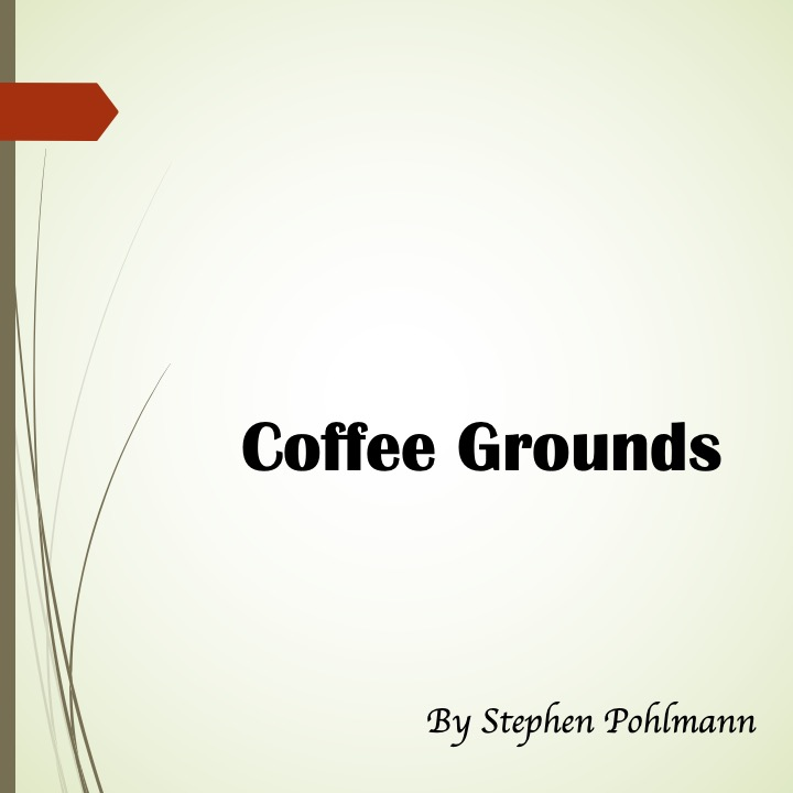 Coffee Grounds by Stephen Pohlmann - Ourboox.com