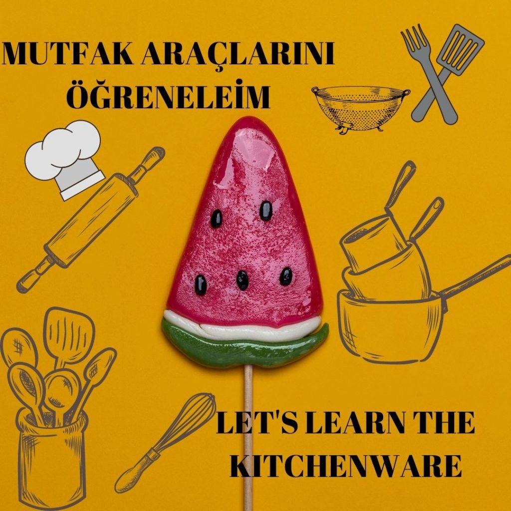 MUTFAK EŞYALARINI ÖĞRENELİM- LET'S LEARN THE KITCHENWARE by sukran  - Illustrated by Şükran Yenigelen  - Ourboox.com