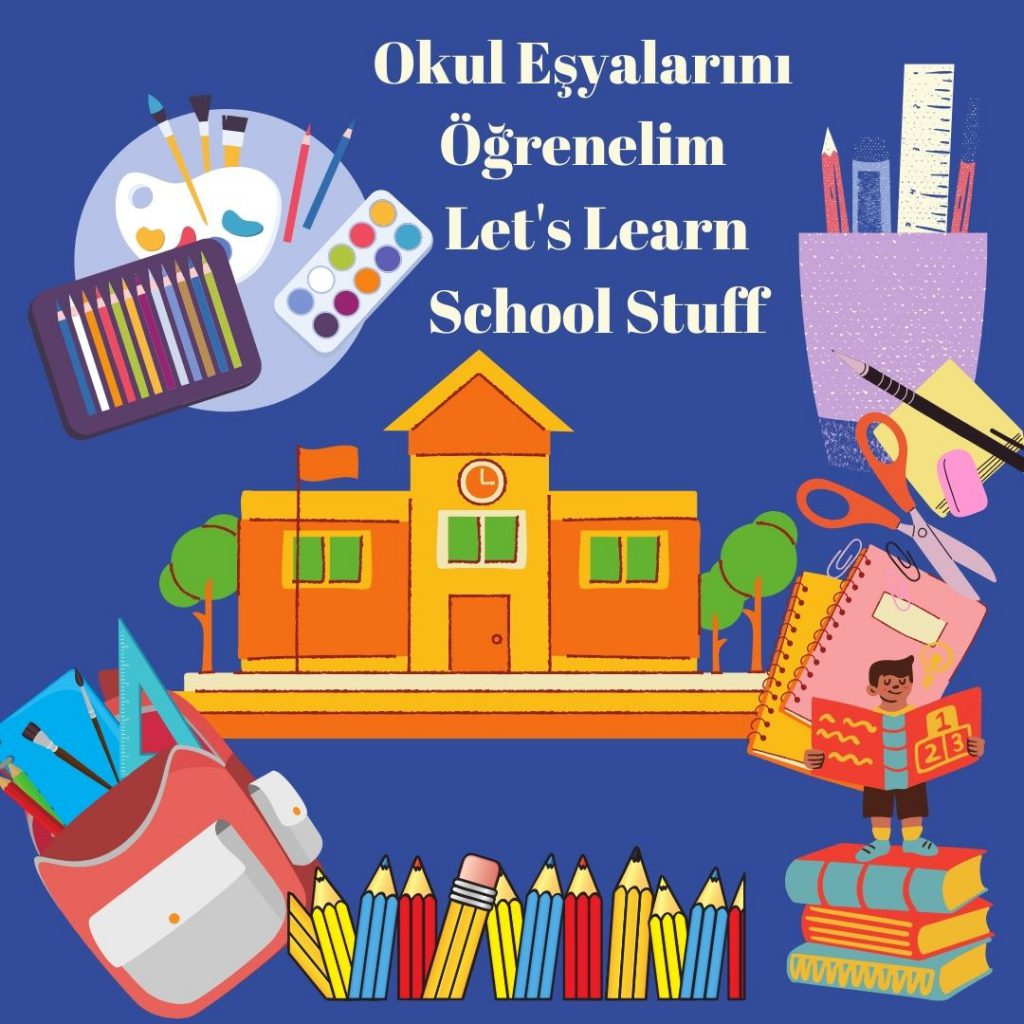 Okul Eşyalarını Öğrenelim – Let's Learn School Stuff by sukran  - Illustrated by Şükran Yenigelen - Ourboox.com