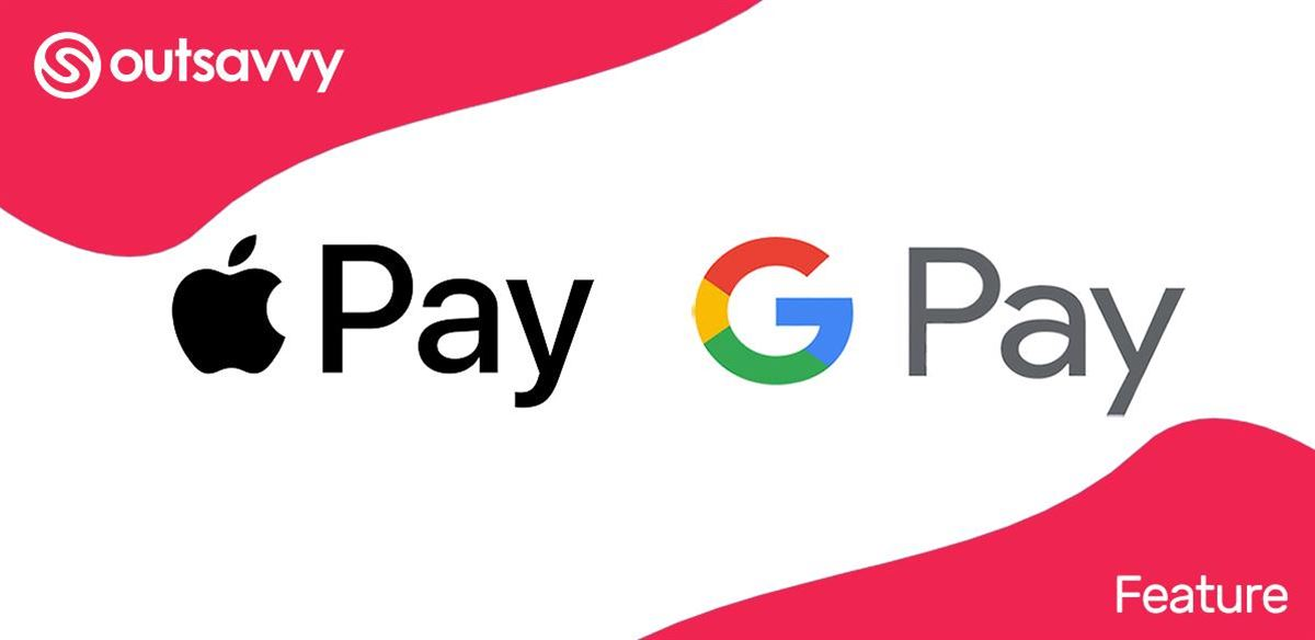 OutSavvy Feature: Google Pay & Apple Pay