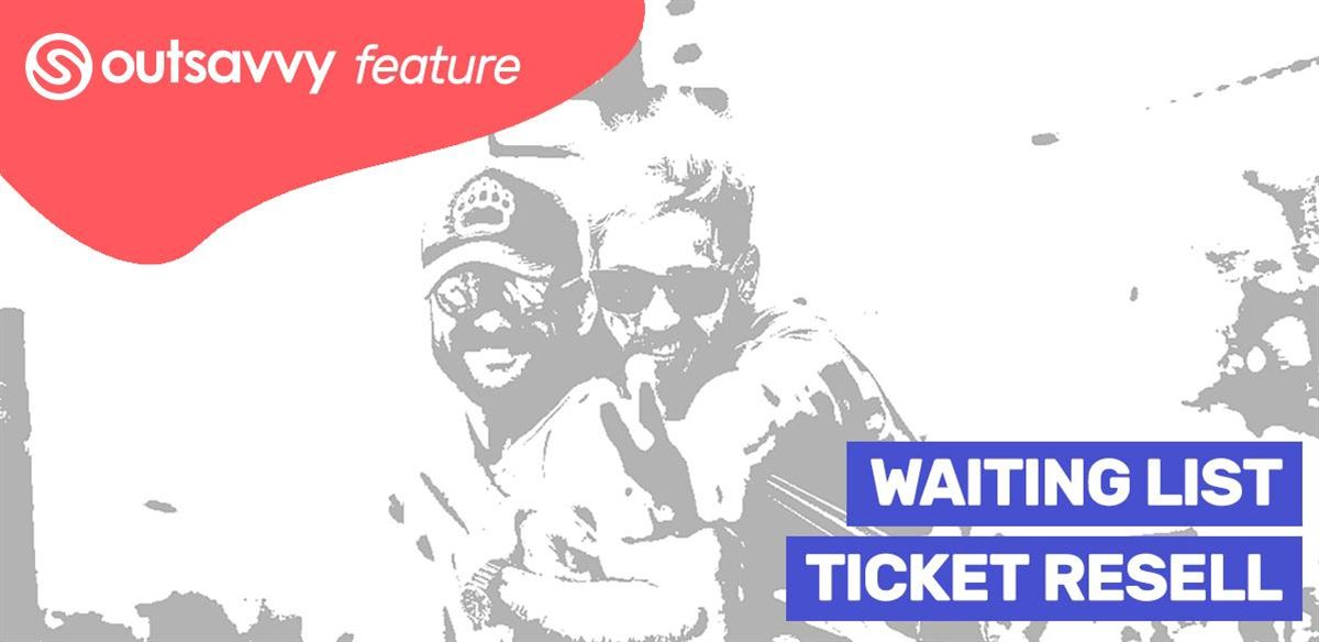 OutSavvy Feature: Waiting List & Ticket Resell