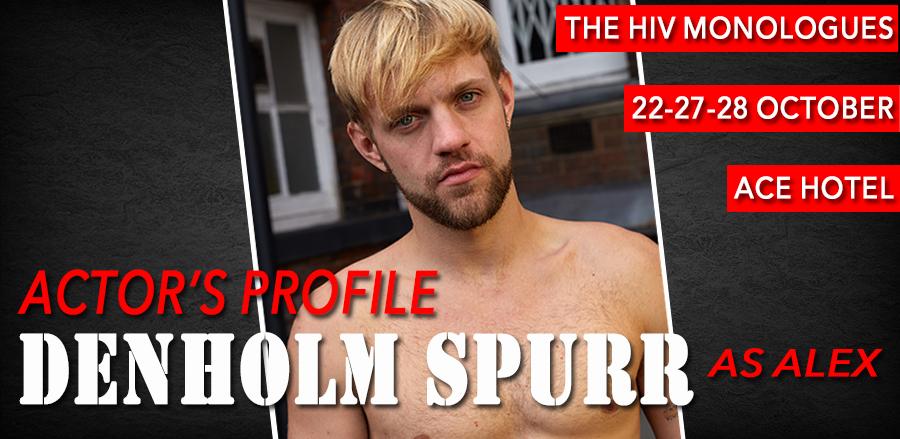 The HIV Monologues: Denholm Spurr