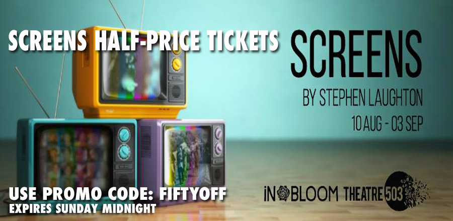 SCREENS: Exclusive offer, half-price tickets