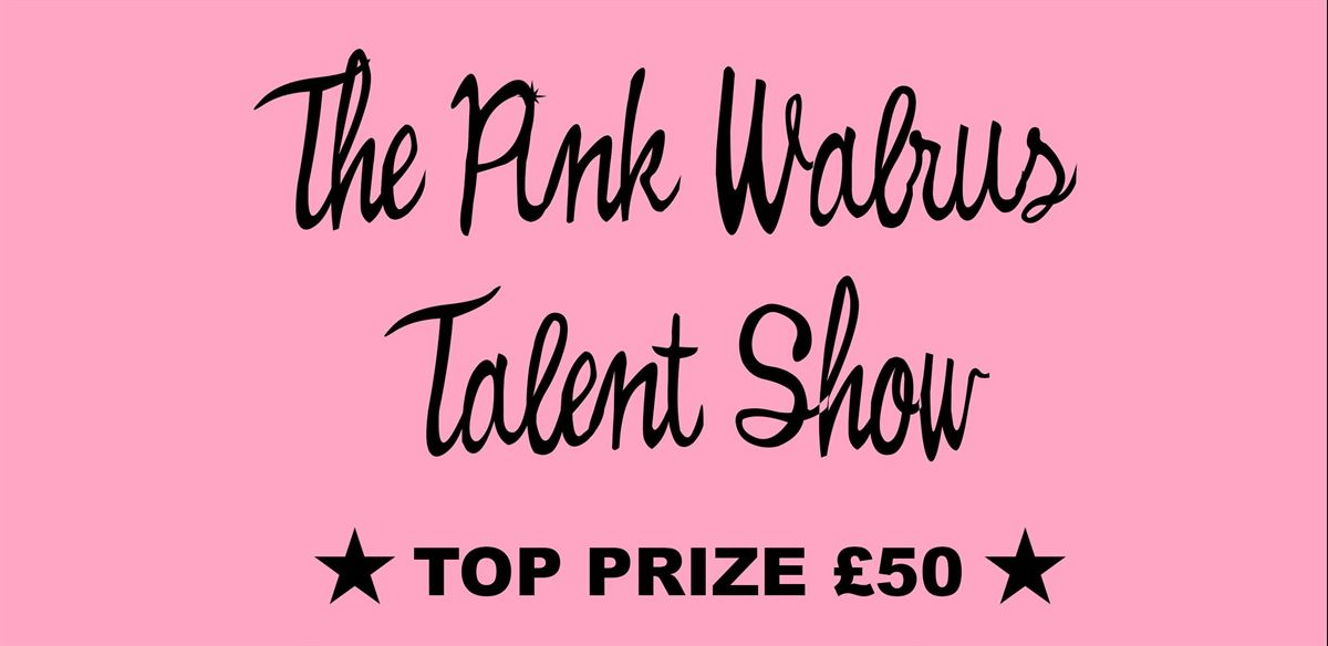 The Pink Walrus Talent Show tickets