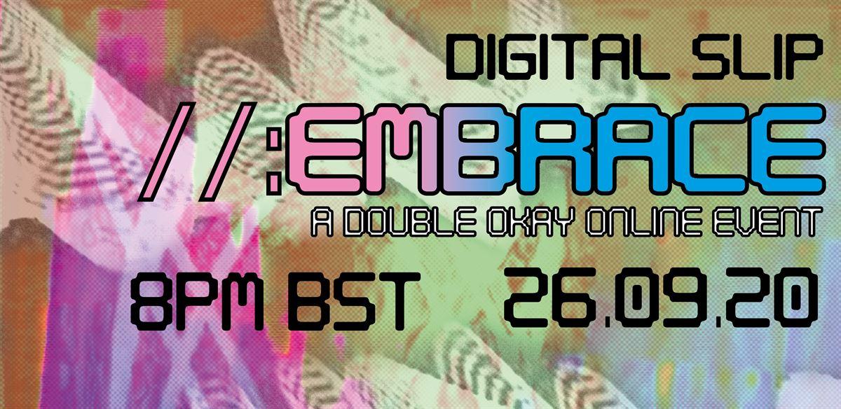 Digital Slip //:embrace tickets