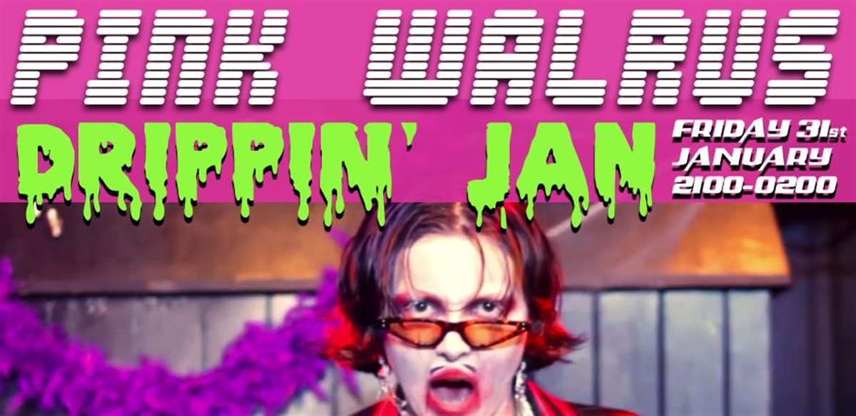 Pink Walrus: Drippin' Jan tickets
