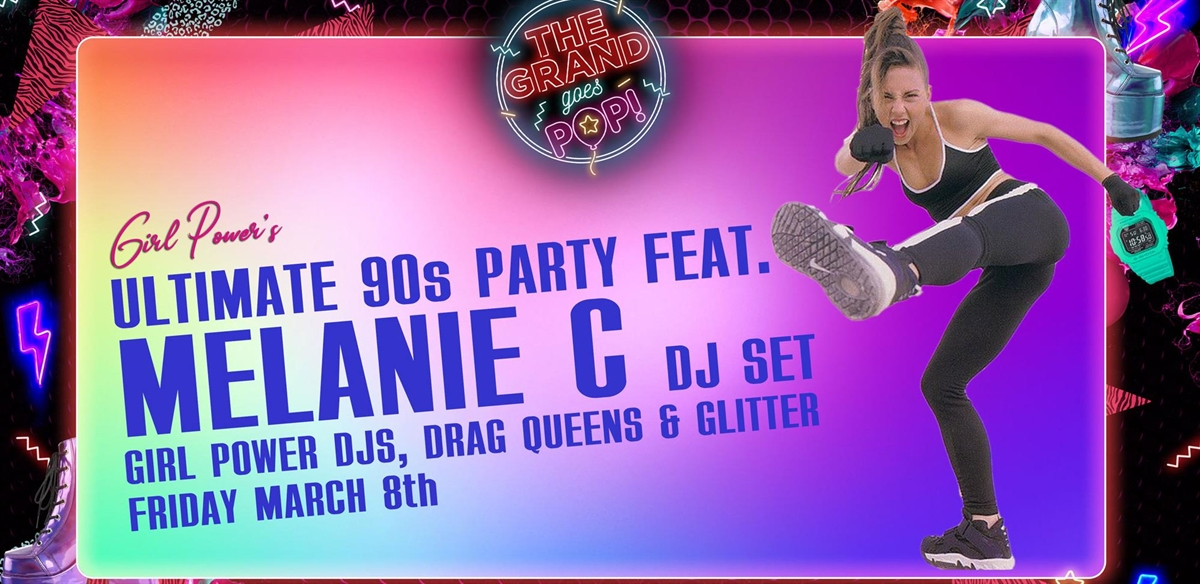 MELANIE C DJ SET: AN ULTIMATE 90S PARTY + 90S & 00S DJS tickets