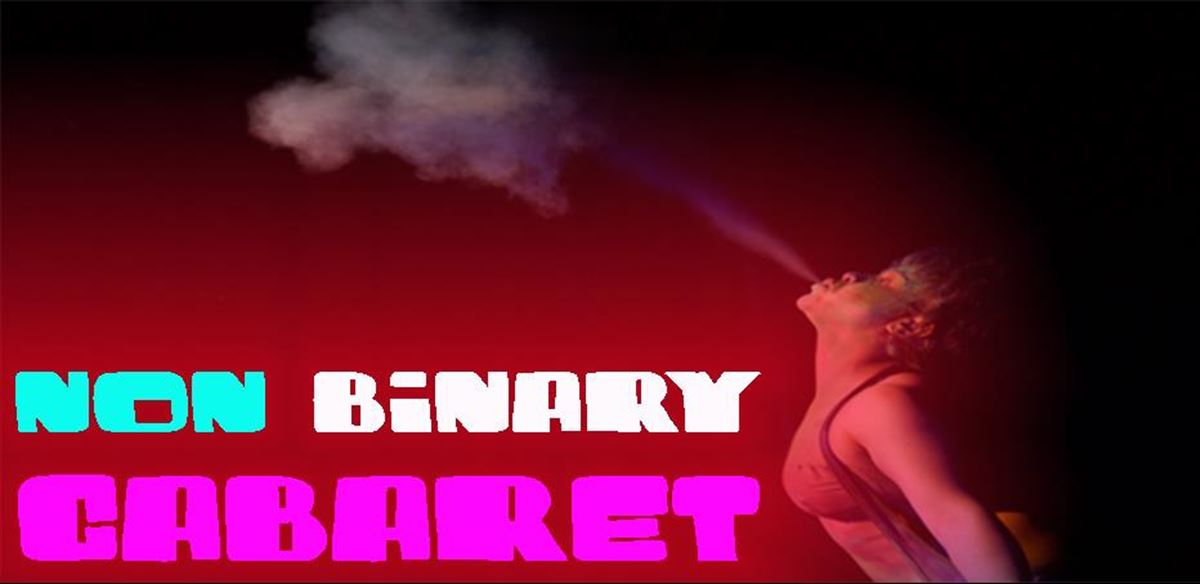 Non Binary Cabaret Xmas Bonanza