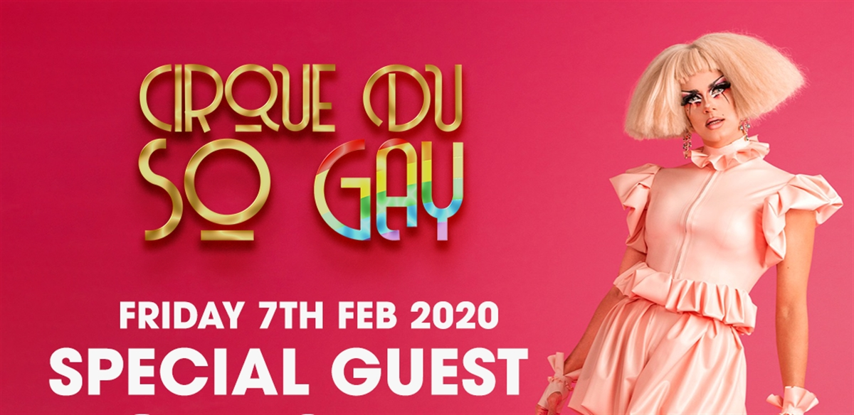 Cirque Du So Gay with special guest Crystal  tickets