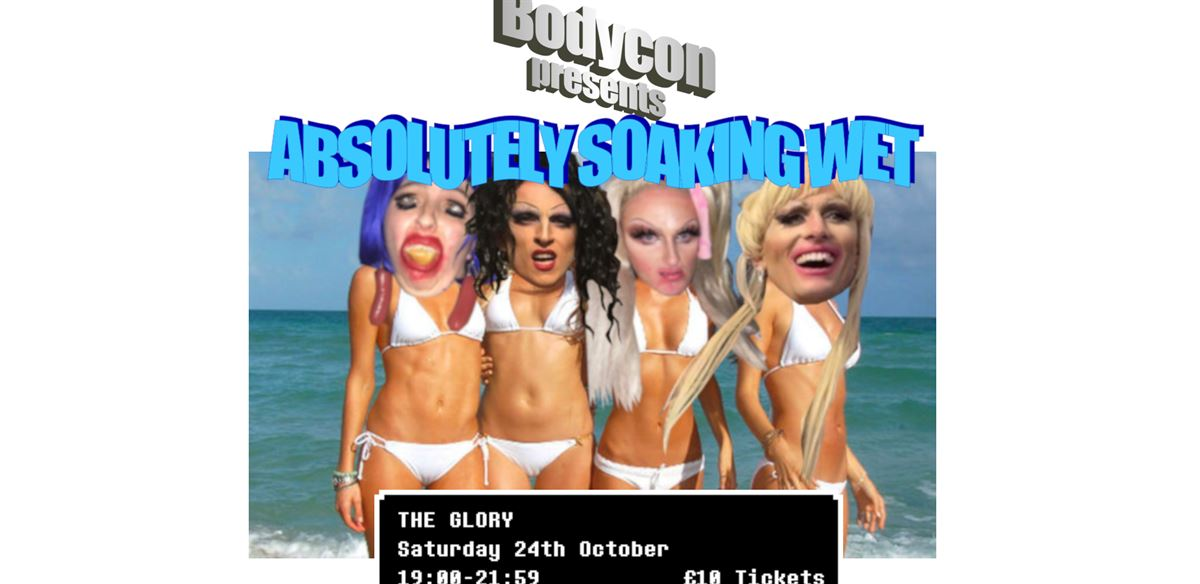 Bodycon presents Absolutely Soaking Wet tickets