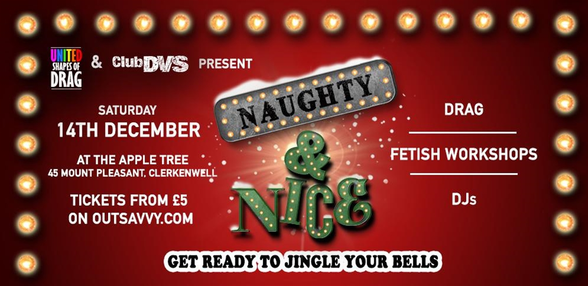 NAUGHTY & NICE! The Queer Drag and Fetish Christmas Party tickets