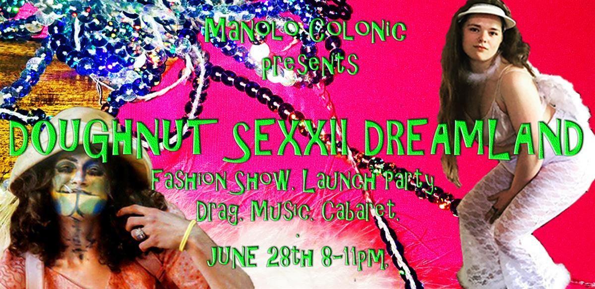Manolo Colonic presents: Doughnut Sexii Dreamland. Fashion Launch Party. tickets